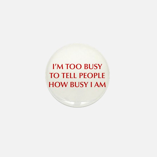IM-TOO-BUSY-OPT-DARK-RED Mini Button
