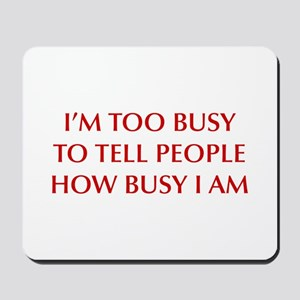 IM-TOO-BUSY-OPT-DARK-RED Mousepad