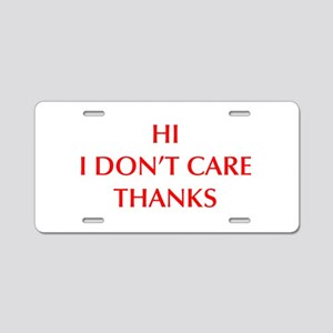 HI-I-DONT-CARE-OPT-RED Aluminum License Plate
