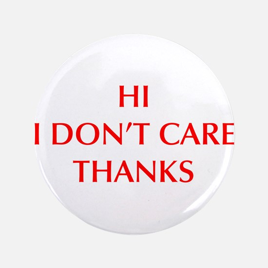 """HI-I-DONT-CARE-OPT-RED 3.5"""" Button (100 pack)"""