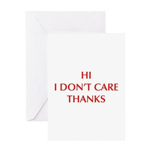 Hi i dont care thanks greeting cards cafepress m4hsunfo