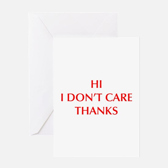 HI-I-DONT-CARE-OPT-RED Greeting Cards