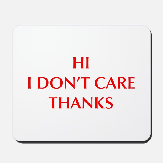 HI-I-DONT-CARE-OPT-RED Mousepad