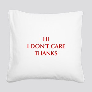 HI-I-DONT-CARE-OPT-RED Square Canvas Pillow