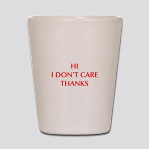 HI-I-DONT-CARE-OPT-RED Shot Glass