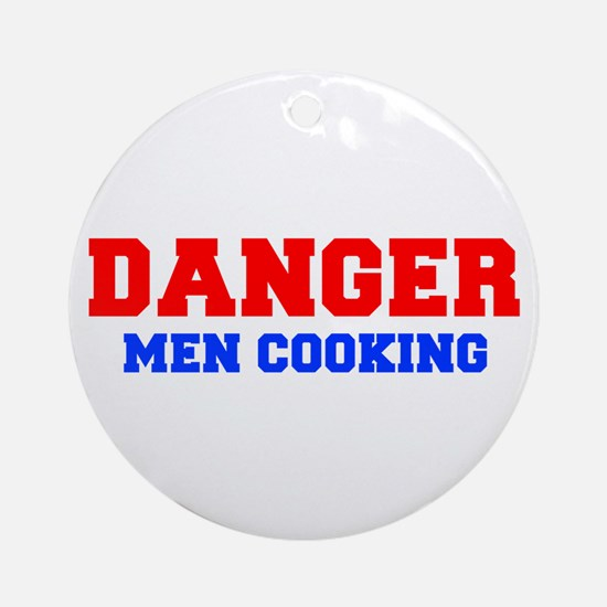 DANGER-MEN-COOKING-FRESH-RED-BLUE Ornament (Round)