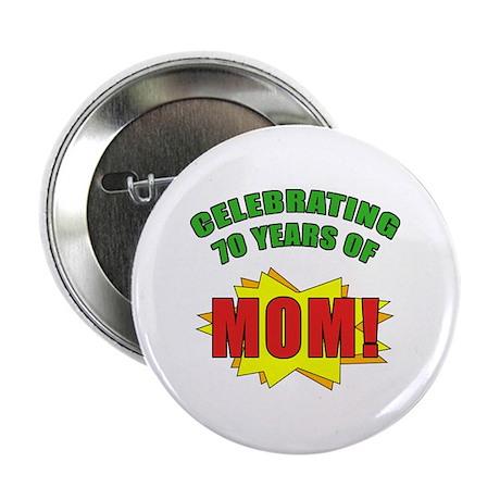 "Celebrating Mom's 70th Birthday 2.25"" Button"