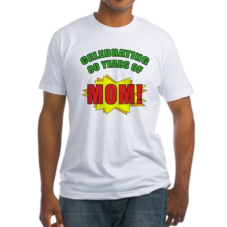 Celebrating Mom's 80th Birthday Fitted T-Shirt
