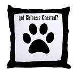 got Chinese Crested? Throw Pillow