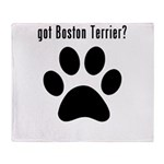 got Boston Terrier? Throw Blanket