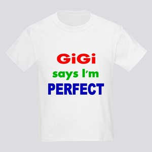 GiGi says Im PERFECT T-Shirt