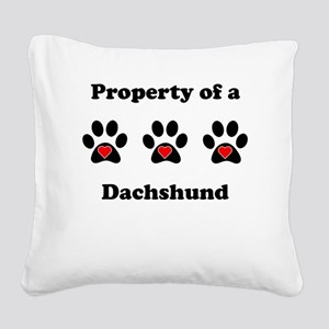Property Of A Dachshund Square Canvas Pillow