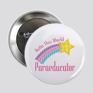 """Outta This World Paraeducator 2.25"""" Button"""
