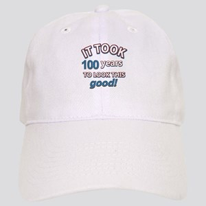 It took 100 years to look this good Cap