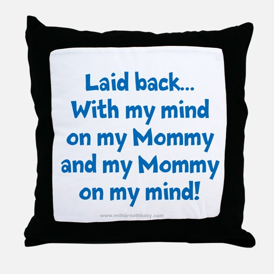 MindOnMyMommy2 Throw Pillow