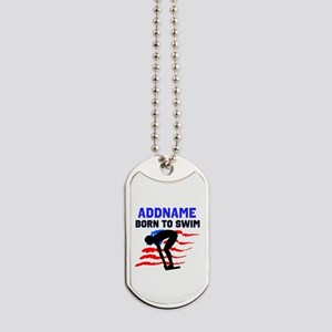 BORN TO SWIM Dog Tags