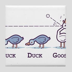 Duck, duck,goose Tile Coaster