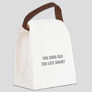 TOO-SOON-OLD-AKZ-GRAY Canvas Lunch Bag