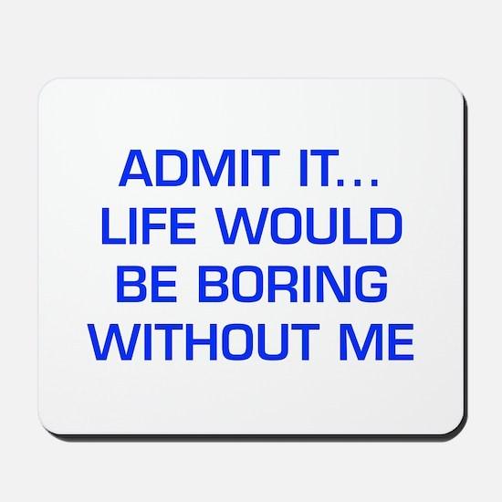 admit-it-EURO-BLUE Mousepad