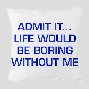admit-it-EURO-BLUE Woven Throw Pillow