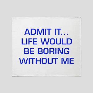 admit-it-EURO-BLUE Throw Blanket