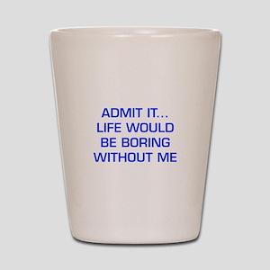 admit-it-EURO-BLUE Shot Glass