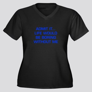 admit-it-EURO-BLUE Plus Size T-Shirt