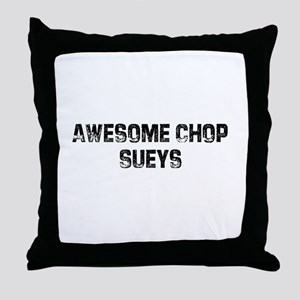 Awesome Chop Sueys Throw Pillow
