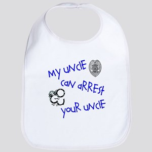My Uncle Can Arrest Yours Bib