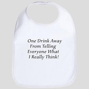 One Drink Away Drunk Bib