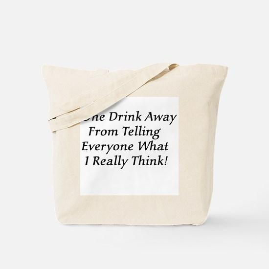 One Drink Away Drunk Tote Bag