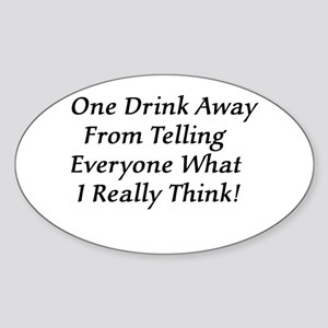 One Drink Away Drunk Oval Sticker