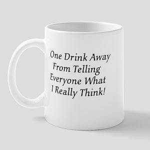 One Drink Away Drunk Mug
