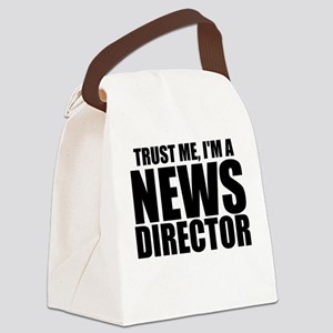 Trust Me, I'm A News Director Canvas Lunch Bag