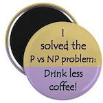 I solved P vs NP! Magnet