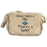 Where There Is A Pill Messenger Bag