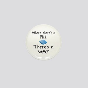 Where There Is A Pill Mini Button