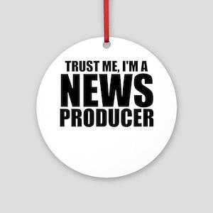 Trust Me, I'm A News Producer Round Ornament