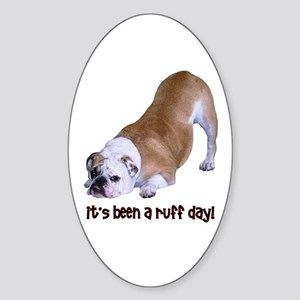 Bulldog Ruff Day Oval Sticker