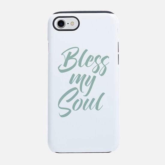 Bless My Soul iPhone 7 Tough Case