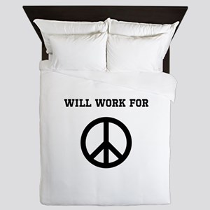 Will Work For Peace Queen Duvet