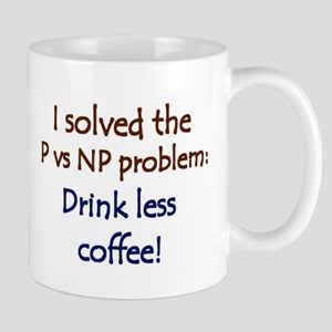 I solved P vs NP! Mug