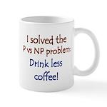 I solved P vs NP! Mug