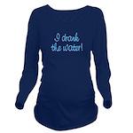 3-idrank3 Long Sleeve Maternity T-Shirt