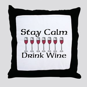 Stay Calm Drink Wine Throw Pillow