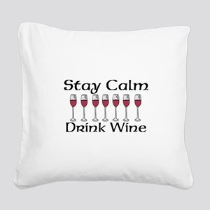 Stay Calm Drink Wine Square Canvas Pillow