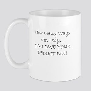 you owe your deductible Mug