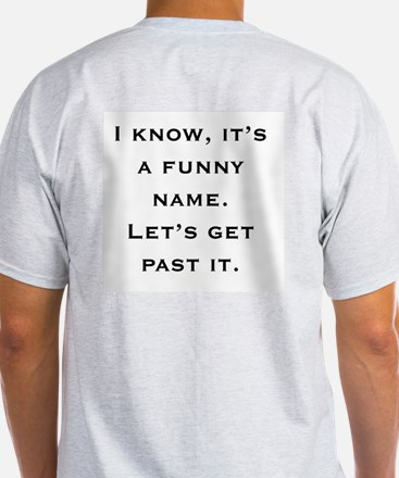 Yes, It's a Funny Name Ash Grey T-Shirt