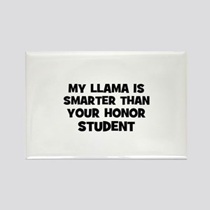 my llama is smarter than your Rectangle Magnet