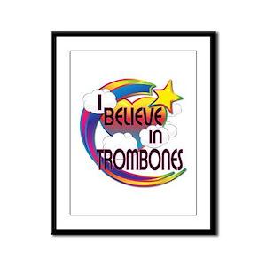I Believe In Trombones Cute Believer Design Framed